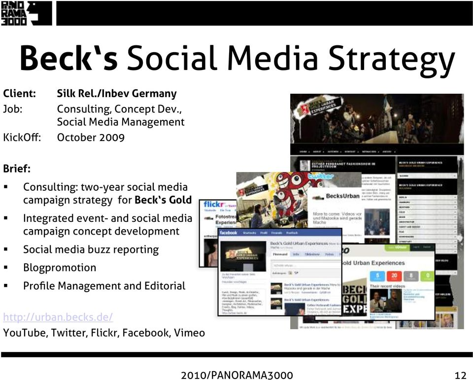 for Beck s Gold Integrated event- and social media campaign concept development Social media buzz reporting