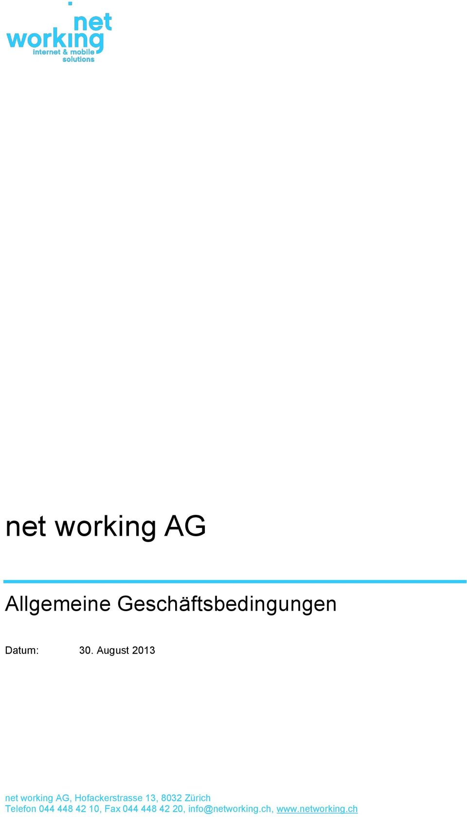 August 2013 net working AG, Hofackerstrasse 13,