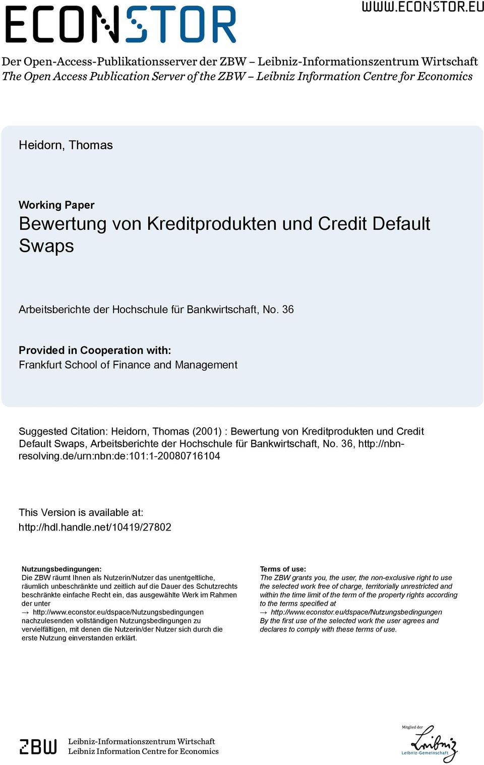 eu Der Open-Access-Publkatonsserver der ZBW Lebnz-Informatonszentrum Wrtschaft The Open Access Publcaton Server of the ZBW Lebnz Informaton Centre for Economcs Hedorn, Thomas Workng Paper Bewertung