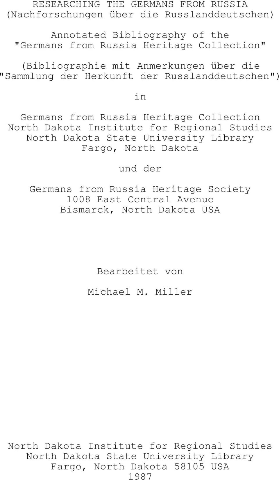 Regional Studies North Dakota State University Library Fargo, North Dakota und der Germans from Russia Heritage Society 1008 East Central Avenue Bismarck,