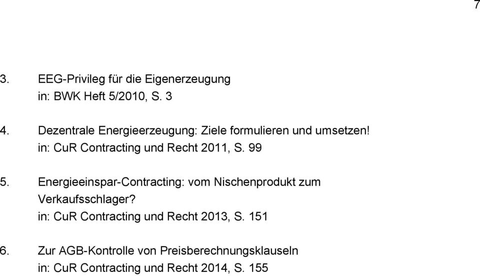 in: CuR Contracting und Recht 2011, S. 99 5.
