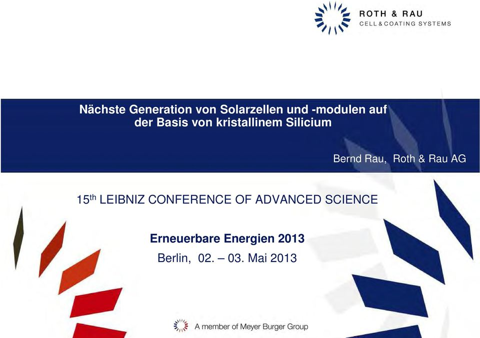 & Rau AG 15 th LEIBNIZ CONFERENCE OF ADVANCED