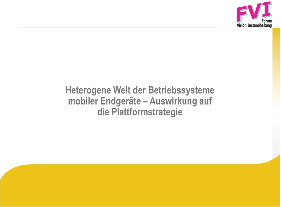 Plattformstrategie NAME OF Mobile