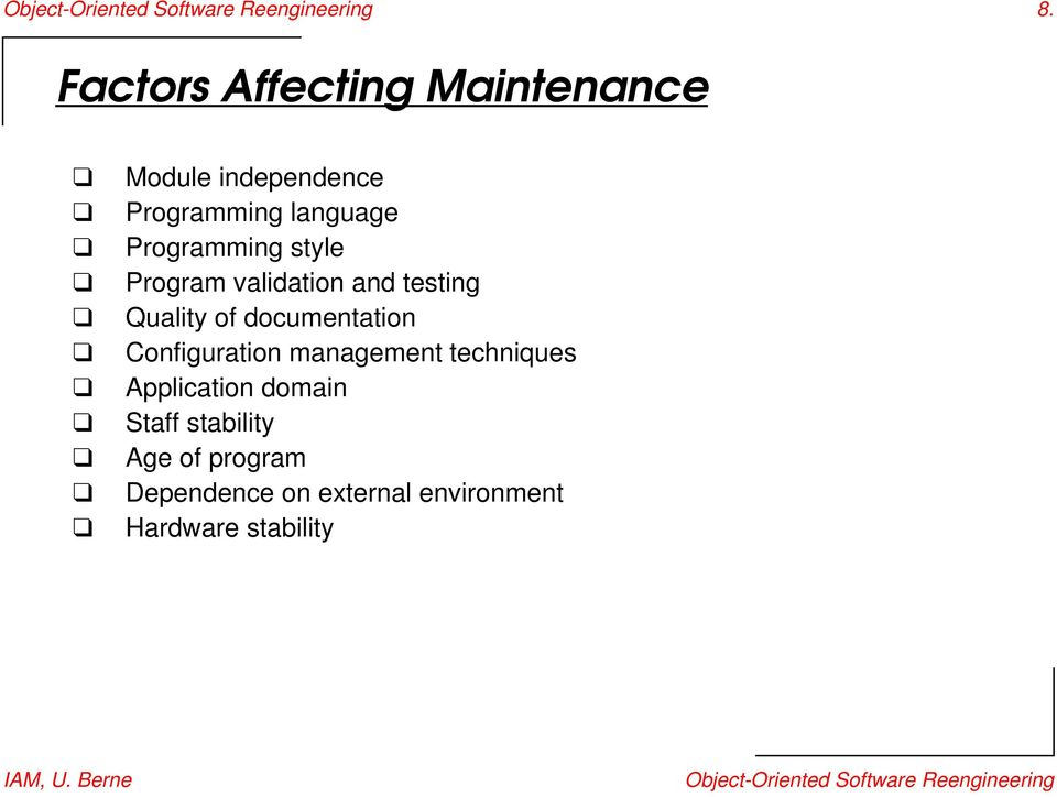 Program validation and testing Quality of documentation Configuration management techniques