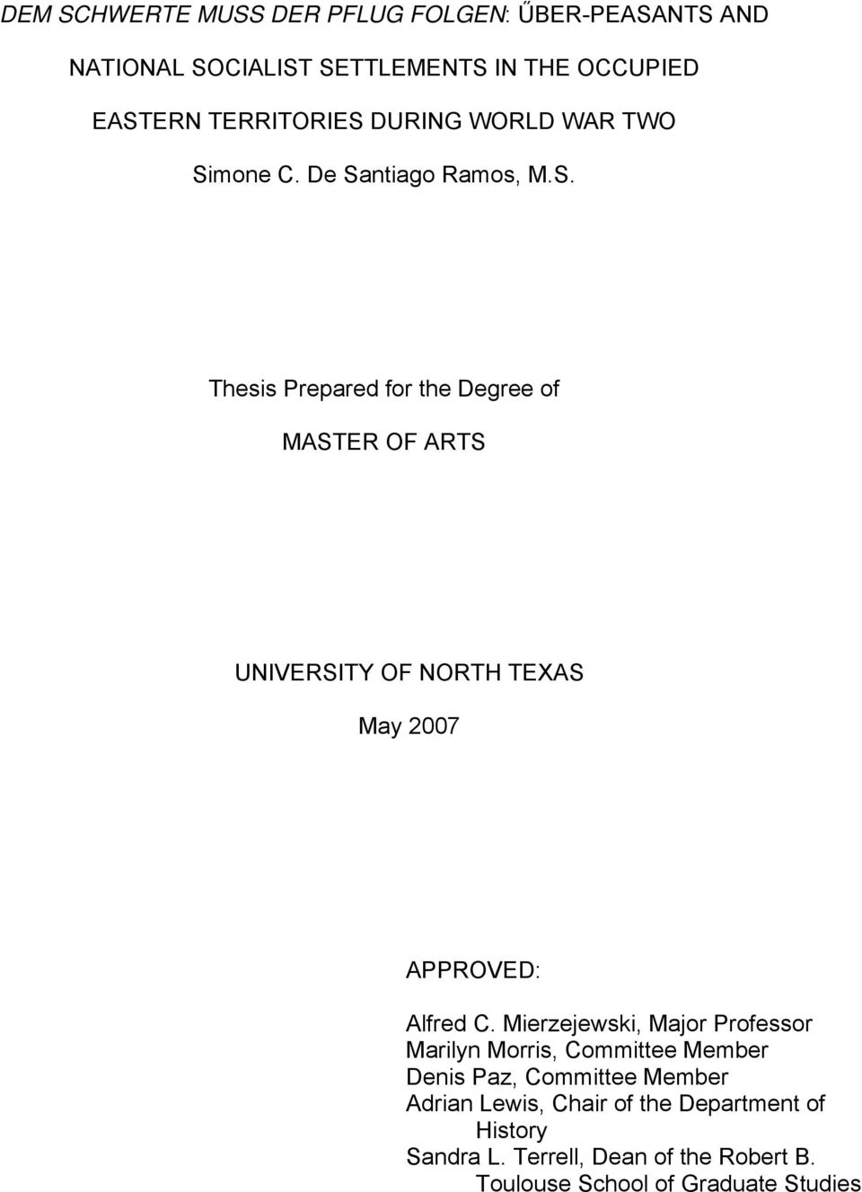 mone C. De Santiago Ramos, M.S. Thesis Prepared for the Degree of MASTER OF ARTS UNIVERSITY OF NORTH TEXAS May 2007 APPROVED: Alfred C.