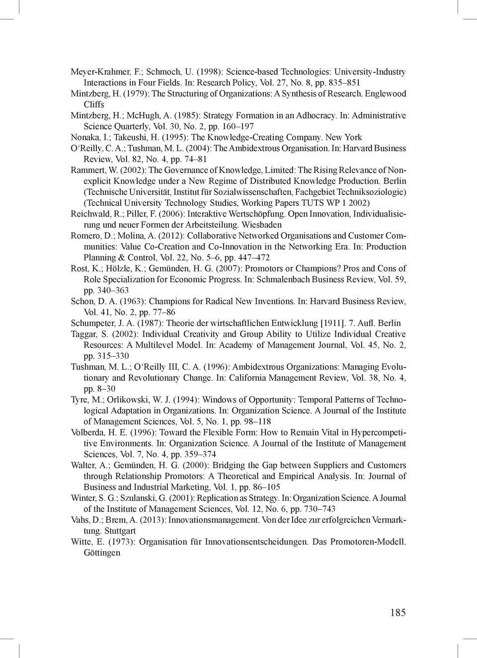 30, No. 2, pp. 160 197 Nonaka, I.; Takeushi, H. (1995): The Knowledge-Creating Company. New York O Reilly, C. A.; Tushman, M. L. (2004): The Ambidextrous Organisation.