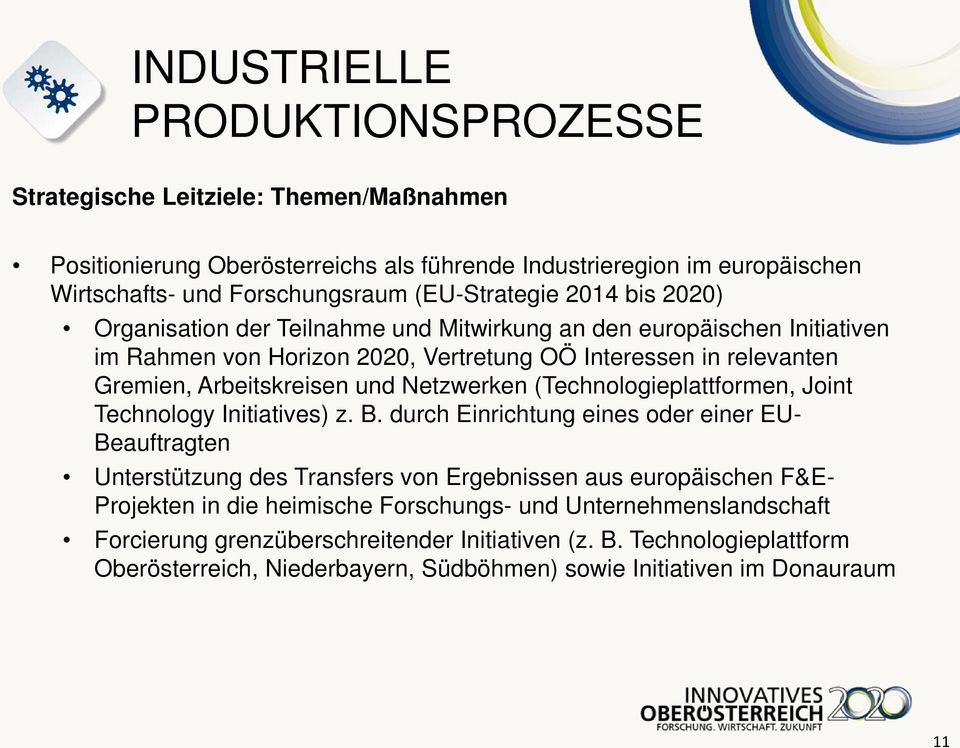 (Technologieplattformen, Joint Technology Initiatives) z. B.