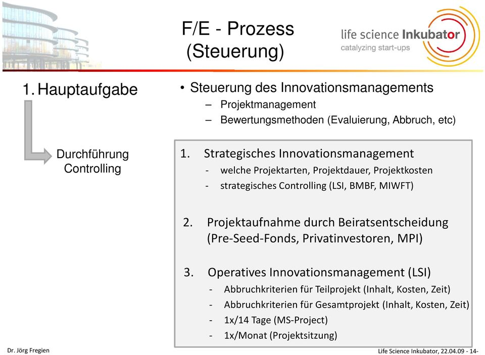Strategisches Innovationsmanagement - welche Projektarten, Projektdauer, Projektkosten - strategisches Controlling (LSI, BMBF, MIWFT) 2.