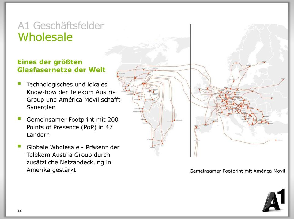 Footprint mit 200 Points of Presence (PoP) in 47 Ländern Globale Wholesale - Präsenz der Telekom
