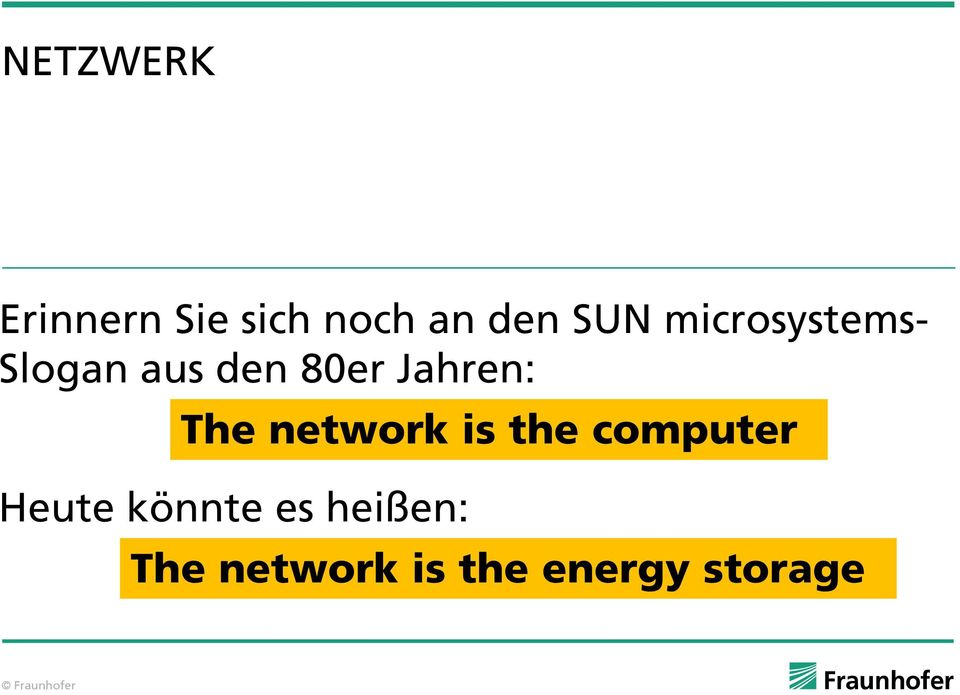 The network is the computer Heute könnte