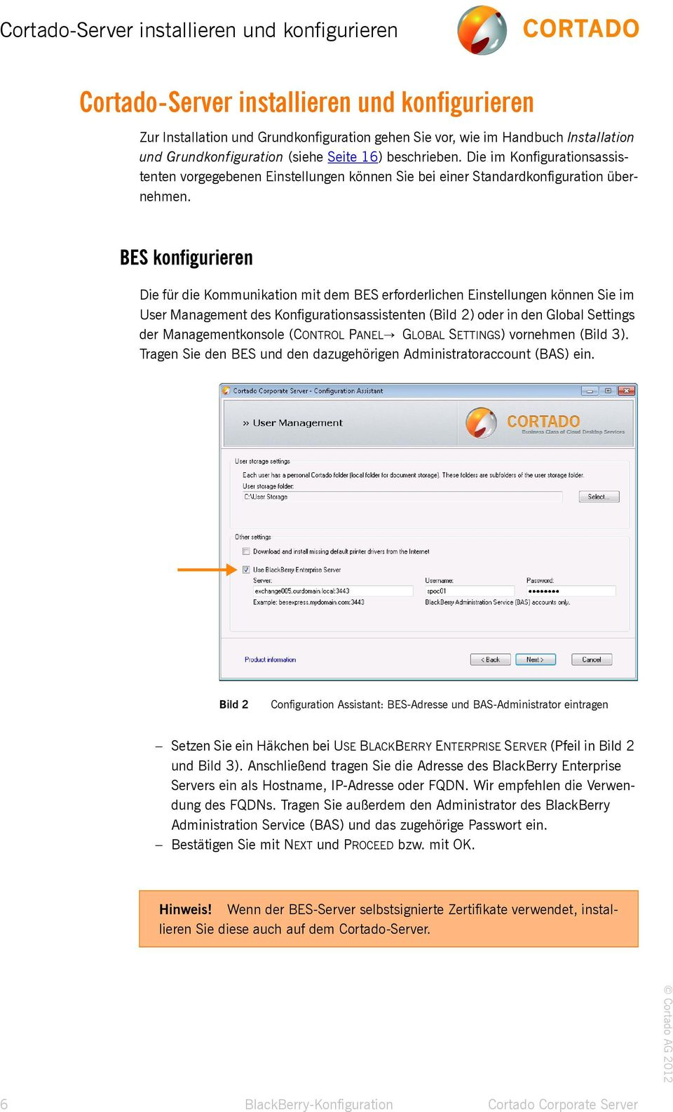 BES konfigurieren Die für die Kommunikation mit dem BES erforderlichen Einstellungen können Sie im User Management des Konfigurationsassistenten (Bild 2) oder in den Global Settings der