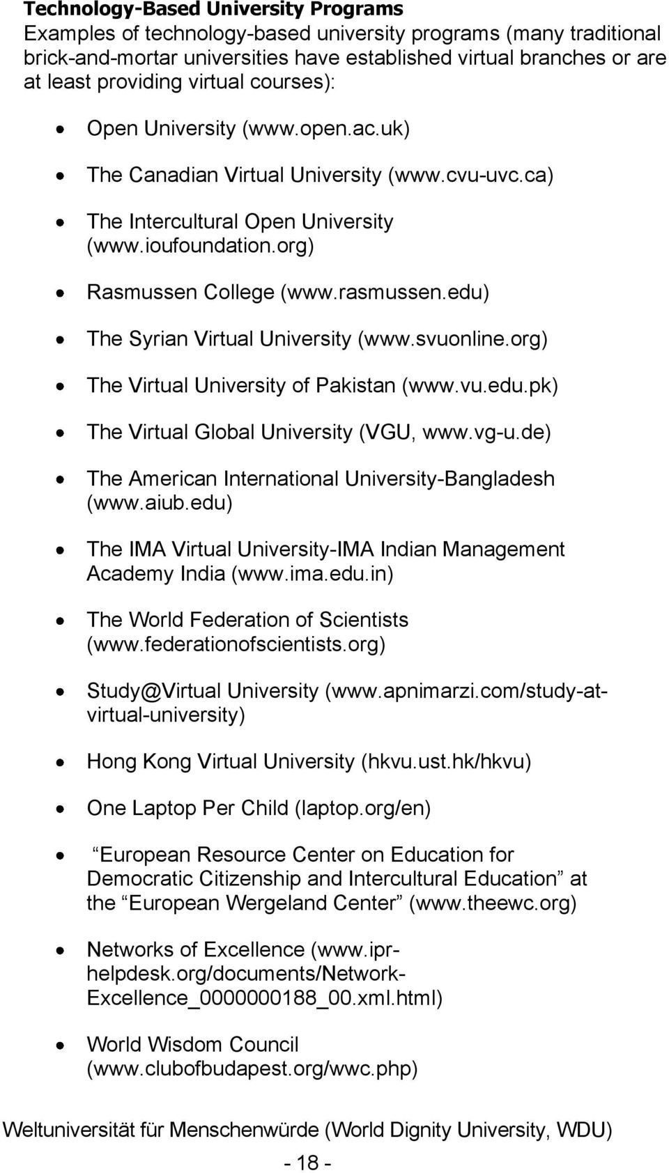 edu) The Syrian Virtual University (www.svuonline.org) The Virtual University of Pakistan (www.vu.edu.pk) The Virtual Global University (VGU, www.vg-u.