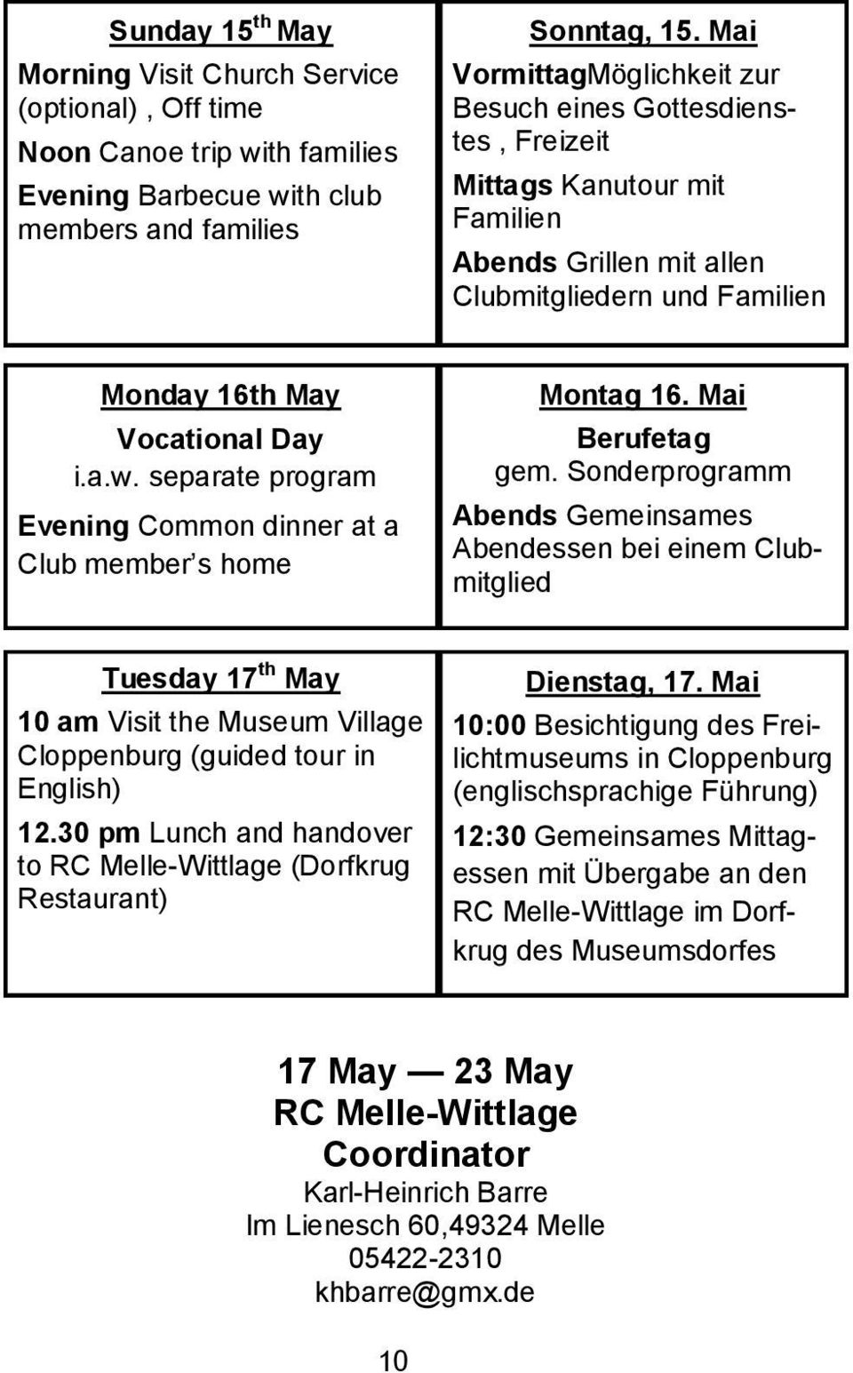 separate program Evening Common dinner at a Club member s home Montag 16. Mai Berufetag gem.