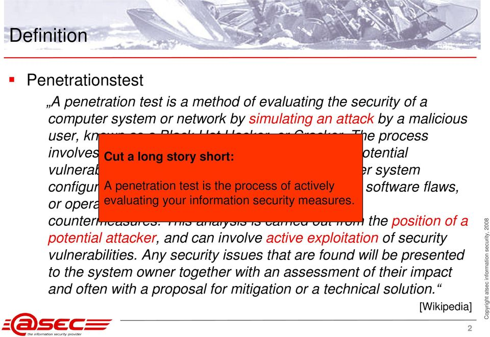The process involves an Cut active a longanalysis story short: of the system for any potential vulnerabilities that may result from poor or improper system configuration, A penetration known test