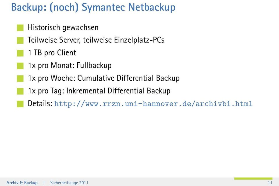 Cumulative Differential Backup 1x pro Tag: Inkremental Differential Backup