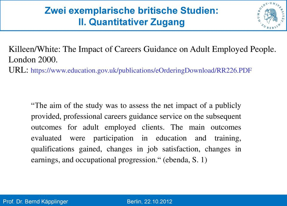 pdf The aim of the study was to assess the net impact of a publicly provided, professional careers guidance service on the subsequent outcomes