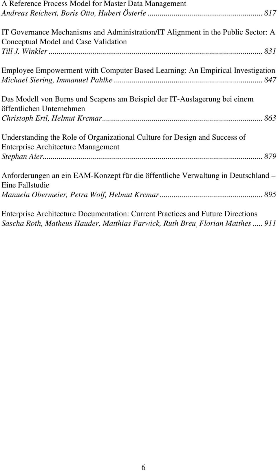.. 831 Employee Empowerment with Computer Based Learning: An Empirical Investigation Michael Siering, Immanuel Pahlke.