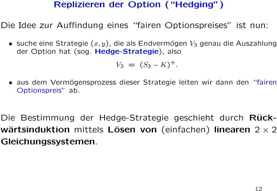 Hedge-Strategie), also V 3 = (S 3 K) +.