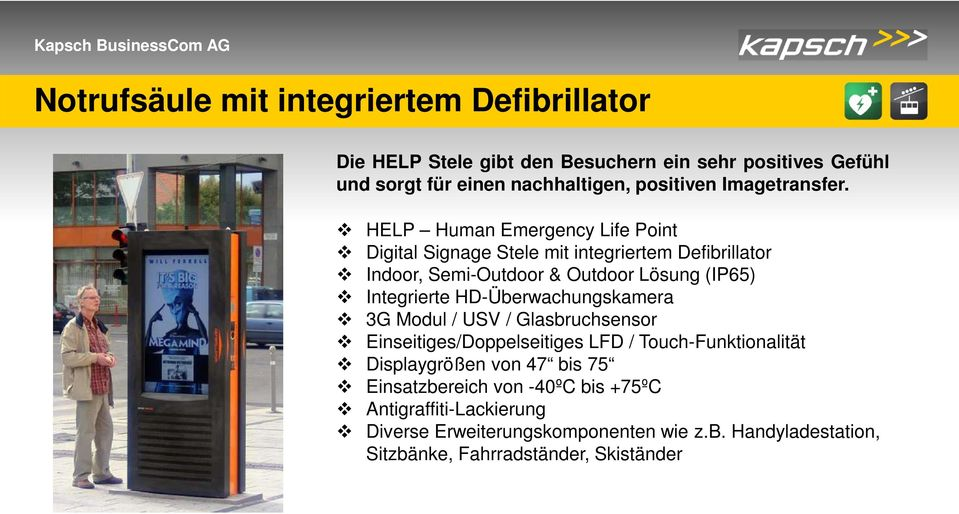 HELP Human Emergency Life Point Digital Signage Stele mit integriertem Defibrillator Indoor, Semi-Outdoor & Outdoor Lösung (IP65) Integrierte