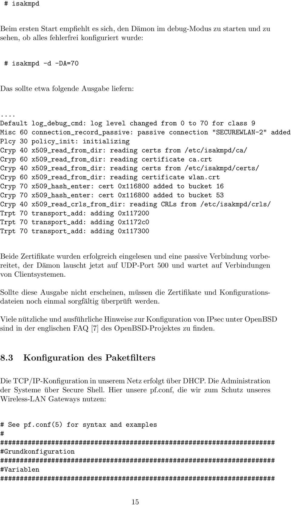 x509_read_from_dir: reading certs from /etc/isakmpd/ca/ Cryp 60 x509_read_from_dir: reading certificate ca.