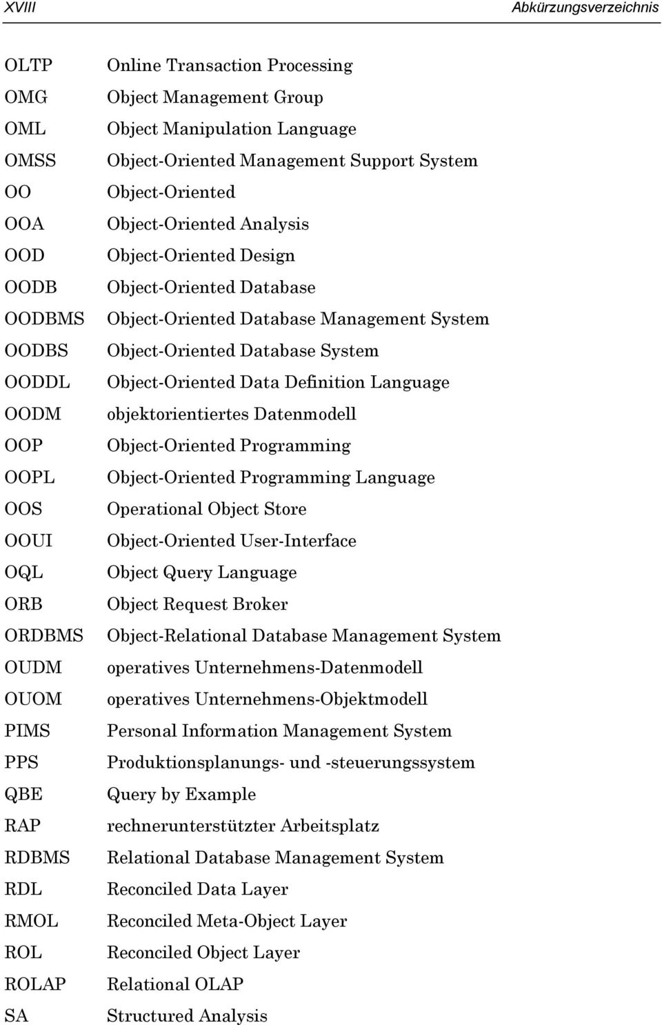 Object-Oriented Database Management System Object-Oriented Database System Object-Oriented Data Definition Language objektorientiertes Datenmodell Object-Oriented Programming Object-Oriented