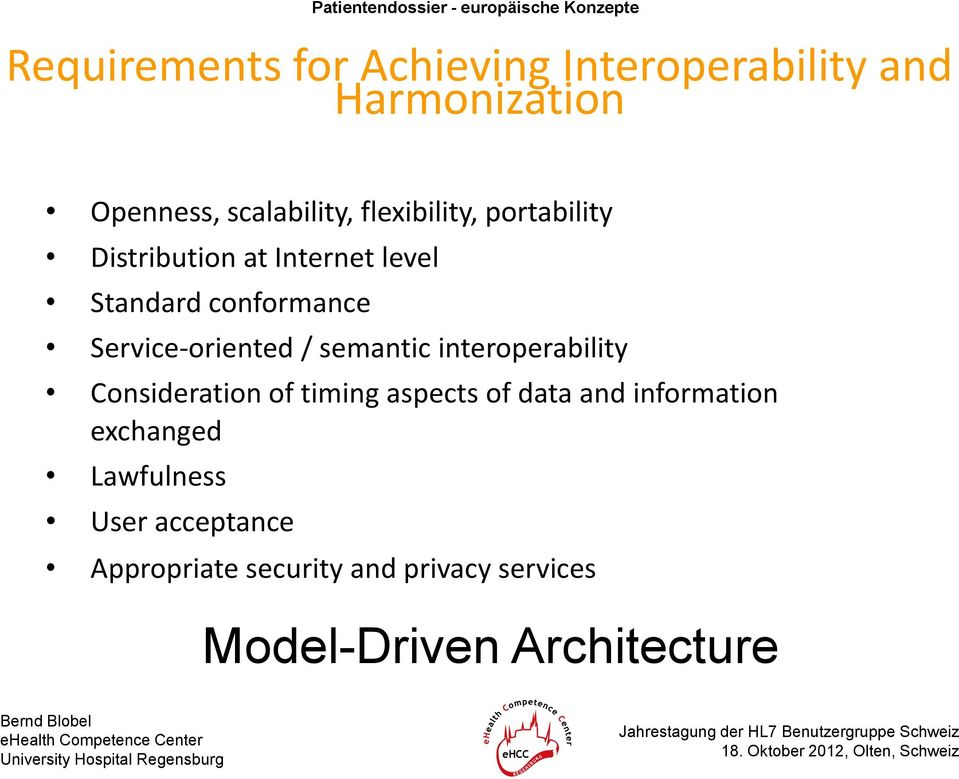 Service-oriented / semantic interoperability Consideration of timing aspects of data and