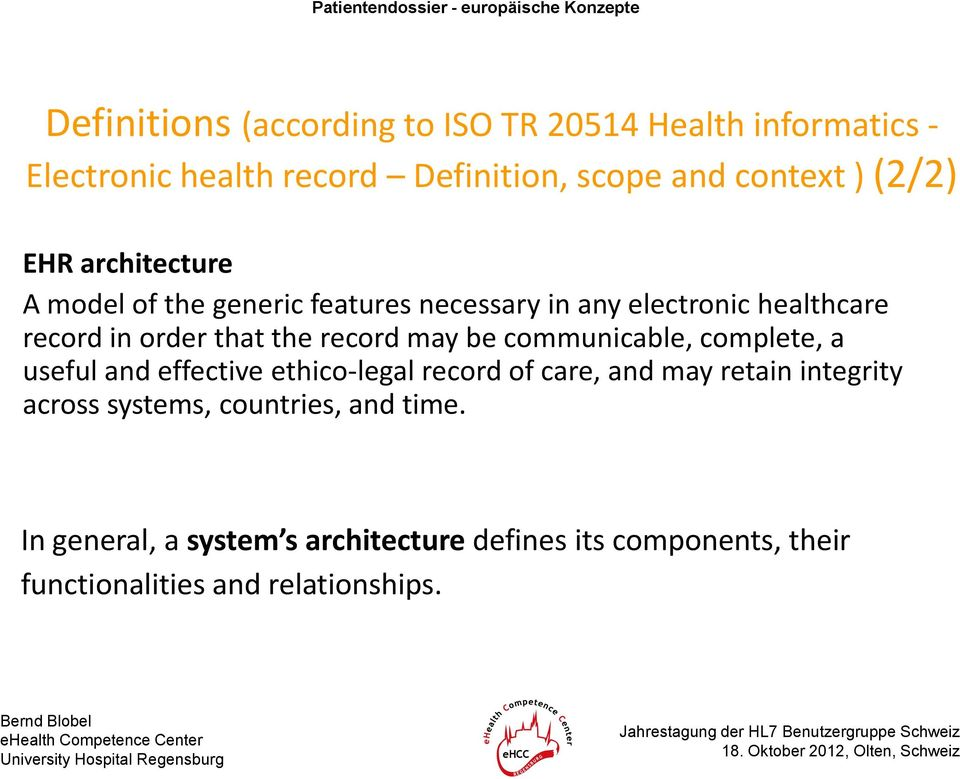 record may be communicable, complete, a useful and effective ethico-legal record of care, and may retain integrity across