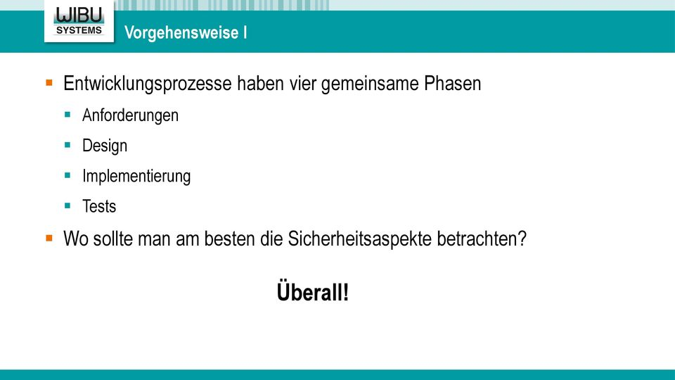 Implementierung Tests Wo sollte man am