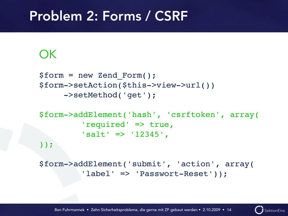 $form->addelement('hash', 'csrftoken', array(!!! 'required' => true,!