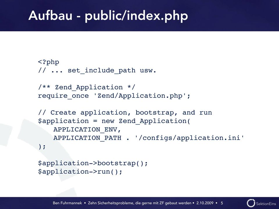 php'; // Create application, bootstrap, and run $application = new