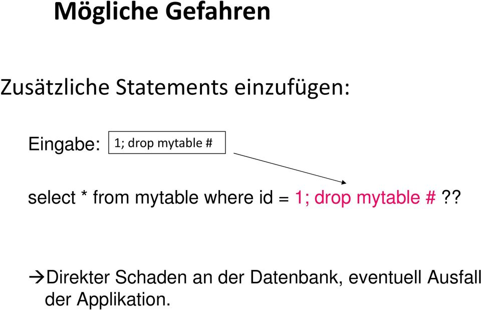 from mytable where id = 1; drop mytable #?