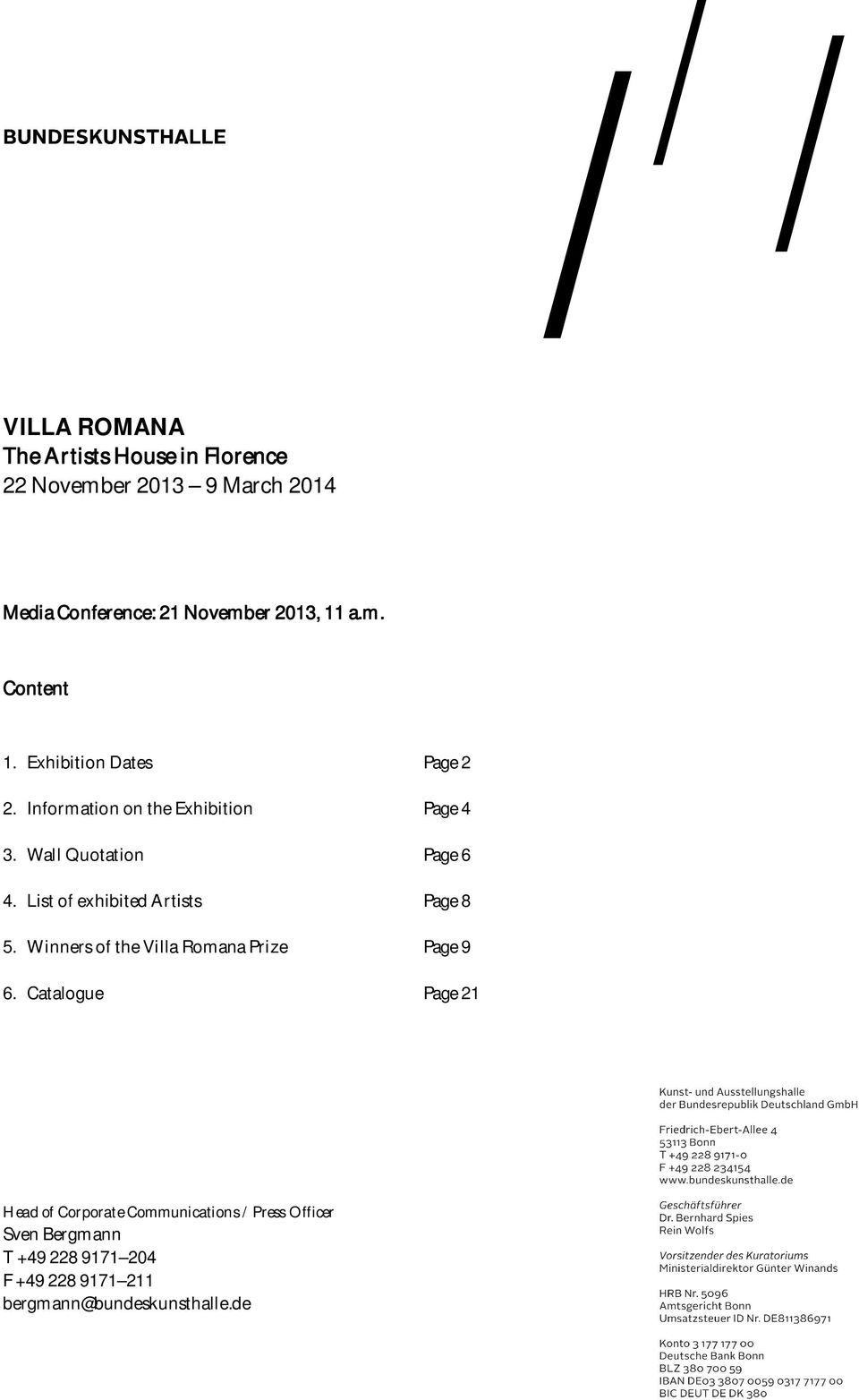 List of exhibited Artists Page 8 5. Winners of the Villa Romana Prize Page 9 6.
