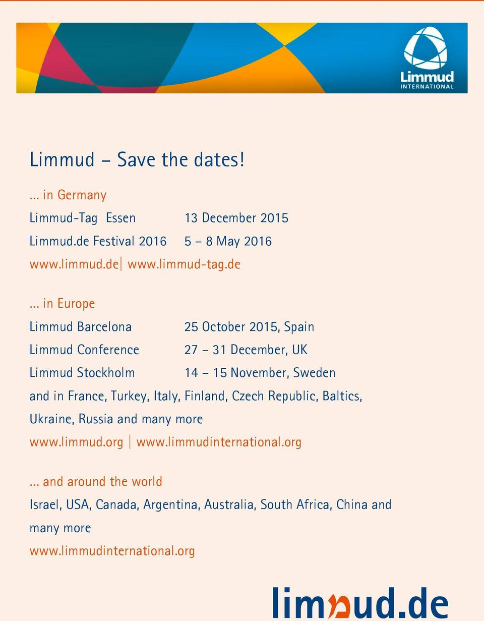 de in Europe Limmud Barcelona 25 October 2015, Spain Limmud Conference 27 31 December, UK Limmud Stockholm 14 15 November, Sweden