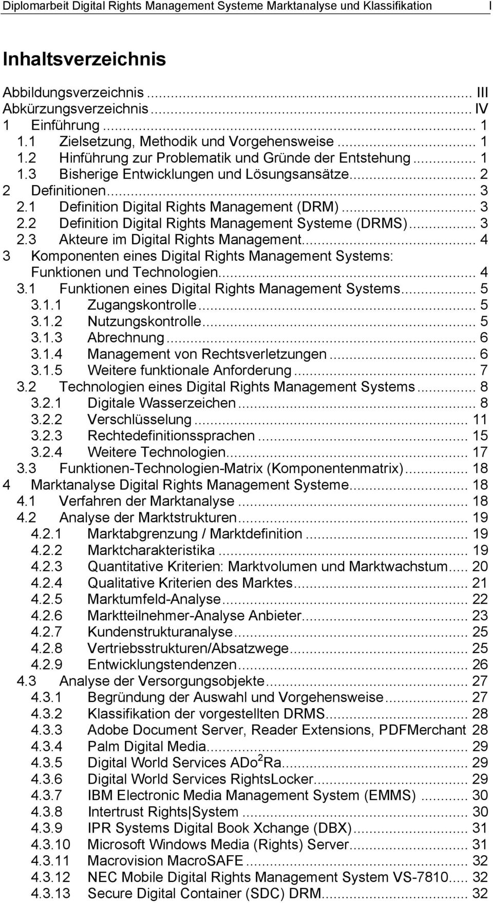 1 Definition Digital Rights Management (DRM)... 3 2.2 Definition Digital Rights Management Systeme (DRMS)... 3 2.3 Akteure im Digital Rights Management.
