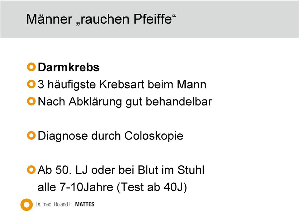 behandelbar Diagnose durch Coloskopie Ab 50.