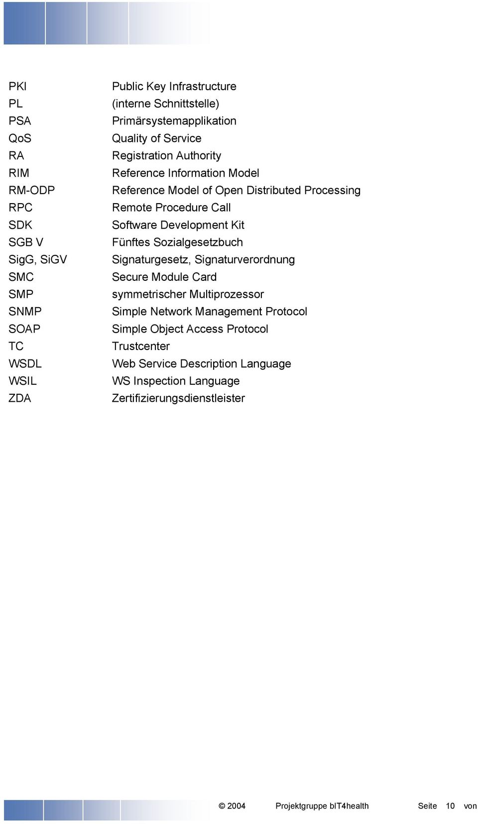 Call Software Development Kit Fünftes Sozialgesetzbuch Signaturgesetz, Signaturverordnung Secure Module Card symmetrischer Multiprozessor Simple Network