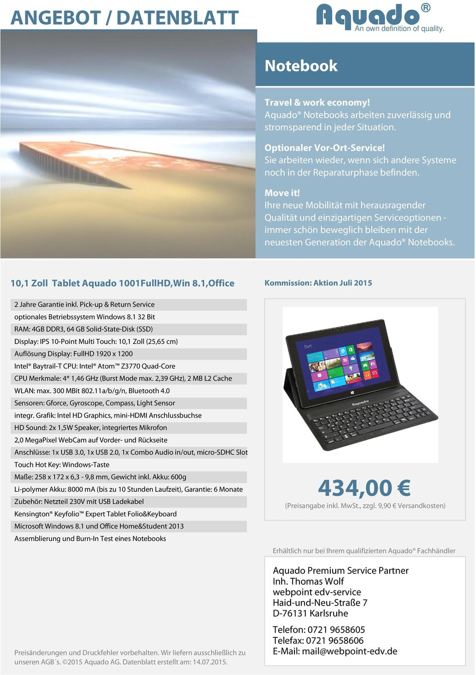 Kommission: Aktion Juli 2015 2 Jahre Garantie inkl. Pick-up & Return Service optionales Betriebssystem Windows 8.