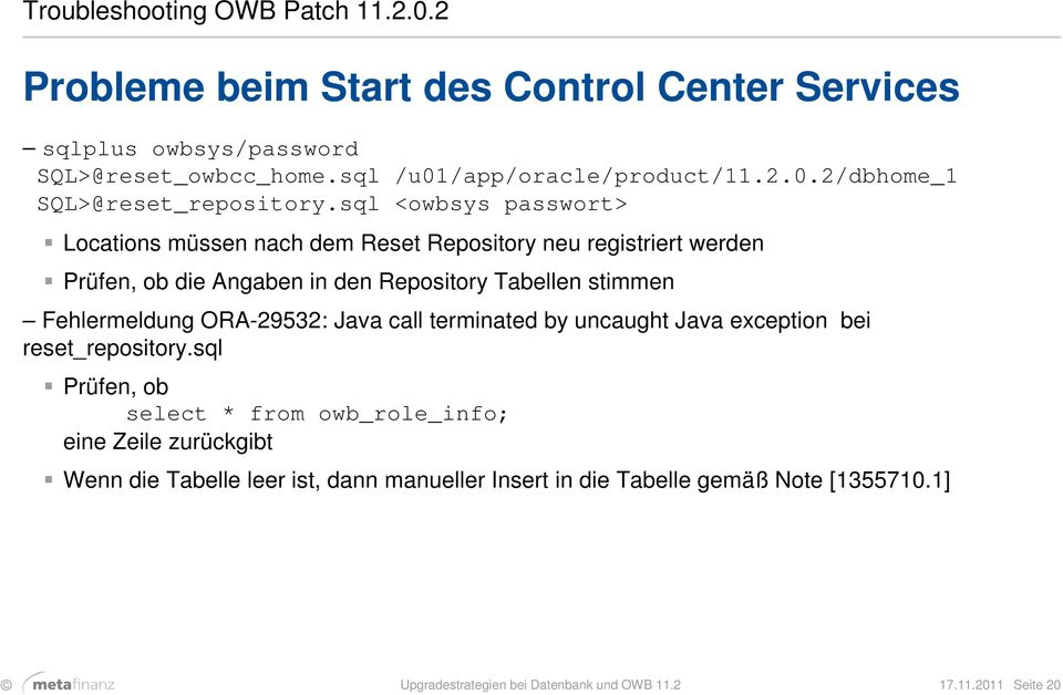 ORA-29532: Java call terminated by uncaught Java exception bei reset_repository.