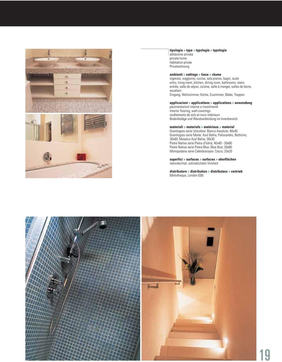 applicazioni > applications > applications > anwendung pavimentazioni interne e rivestimenti interior flooring, wall coverings revêtements de sols et murs intérieurs Bodenbeläge und Wandverkleidung