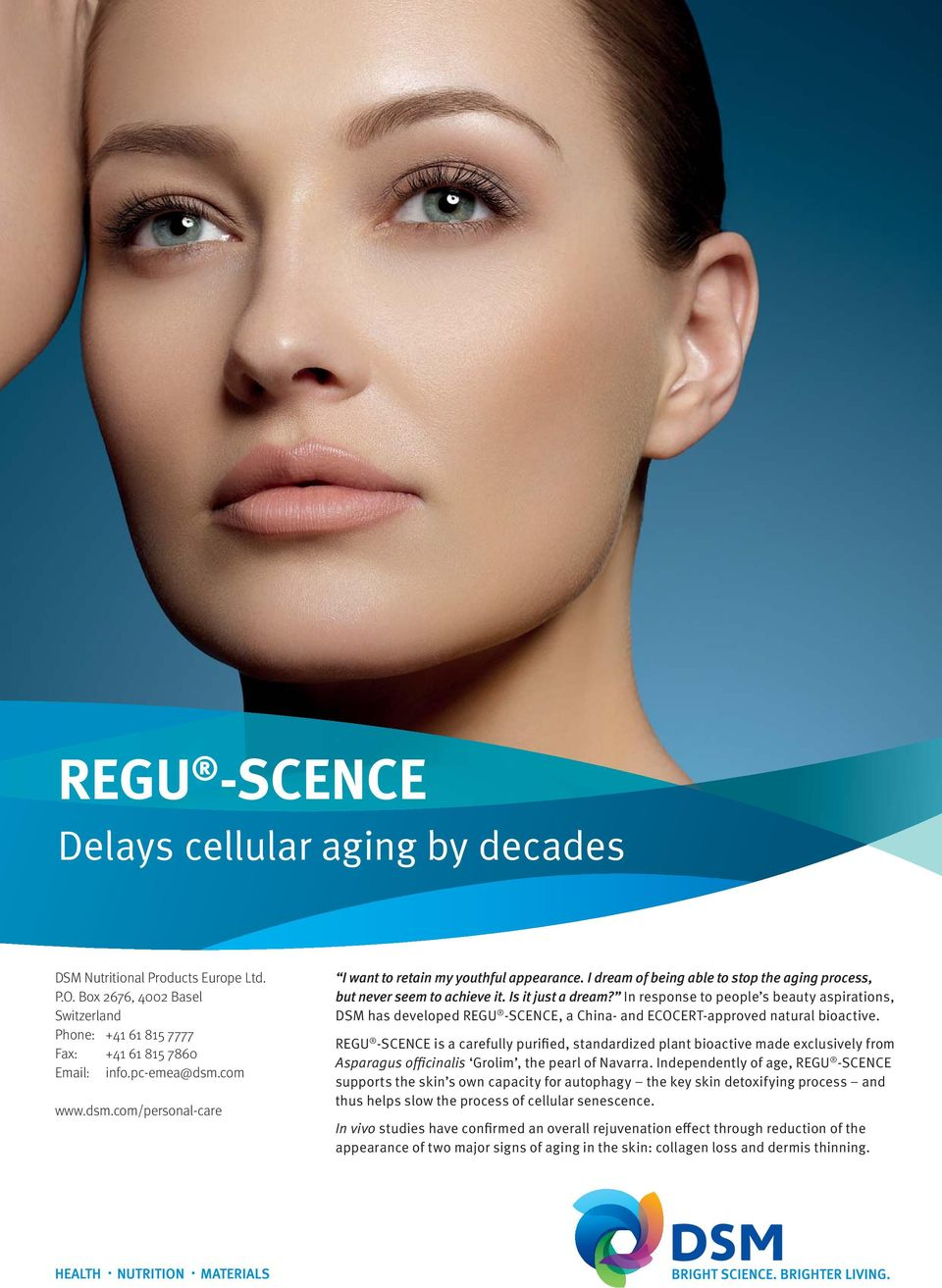 In response to people s beauty aspirations, DSM has developed REGU -SCENCE, a China- and ECOCERT-approved natural bioactive.