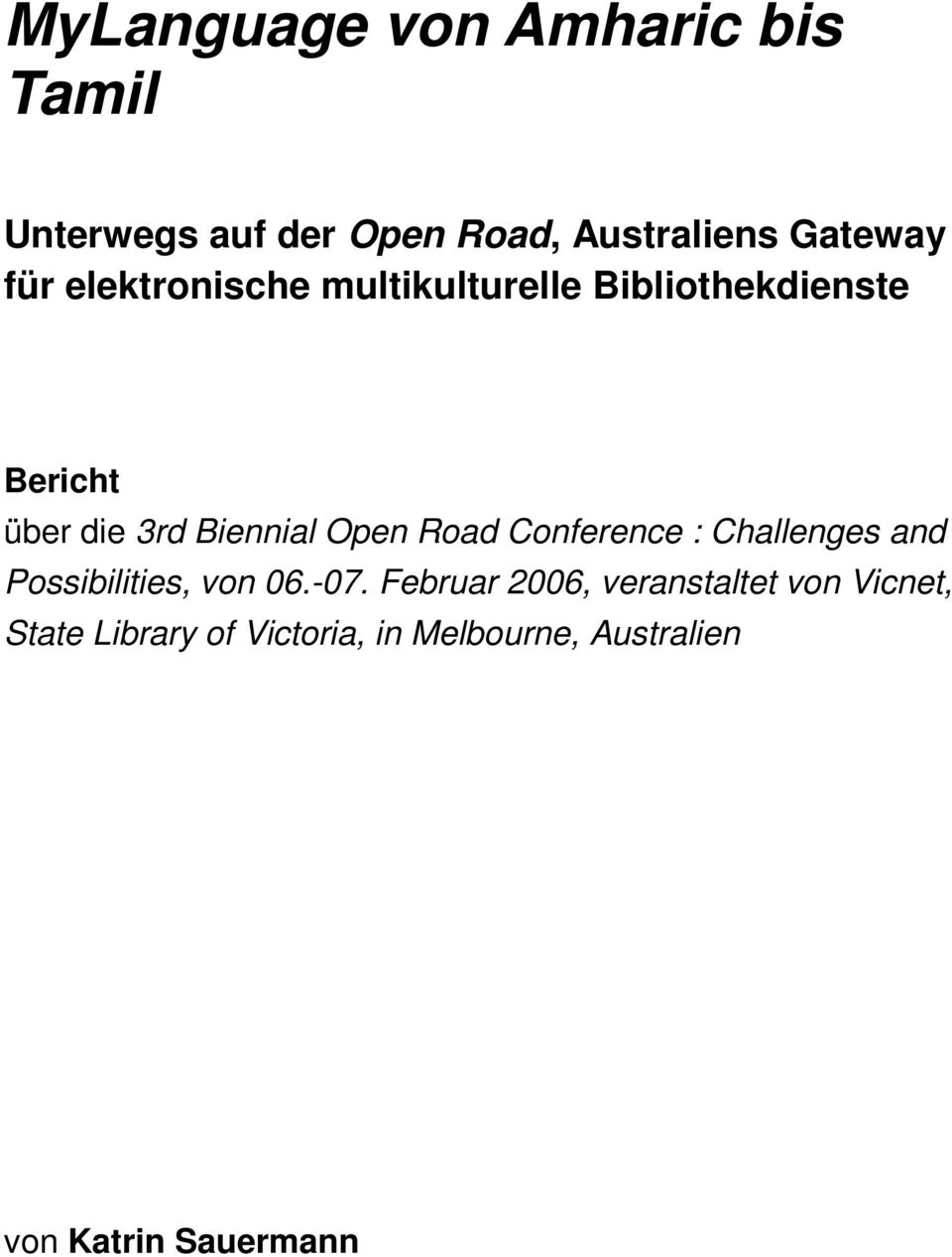 Open Road Conference : Challenges and Possibilities, von 06.-07.