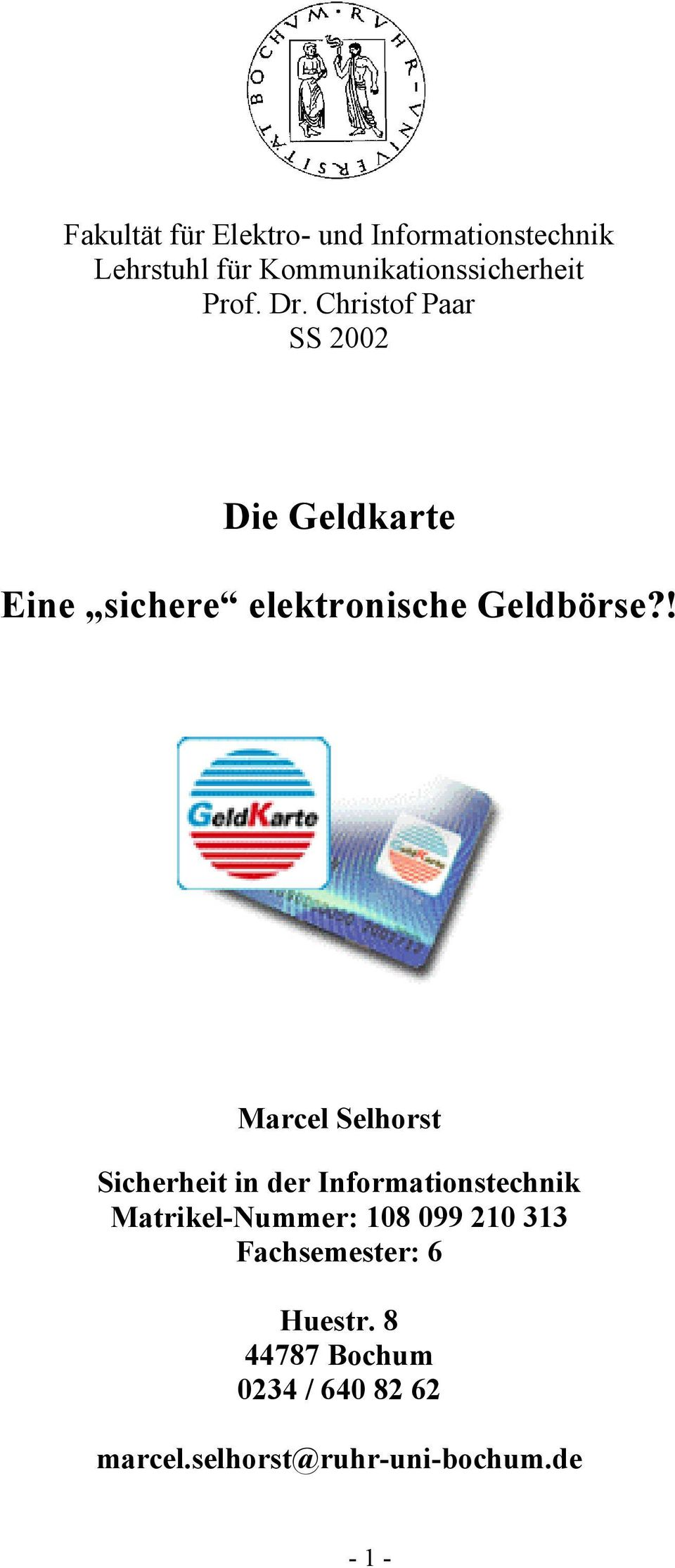 ! Marcel Selhorst Sicherheit in der Informationstechnik Matrikel-Nummer: 108 099 210 313