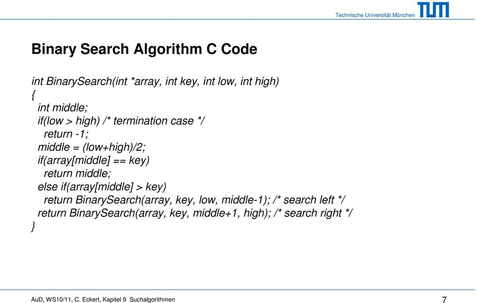 middle; else if(array[middle] > key) return BinarySearch(array, key, low, middle-1); /* search left */