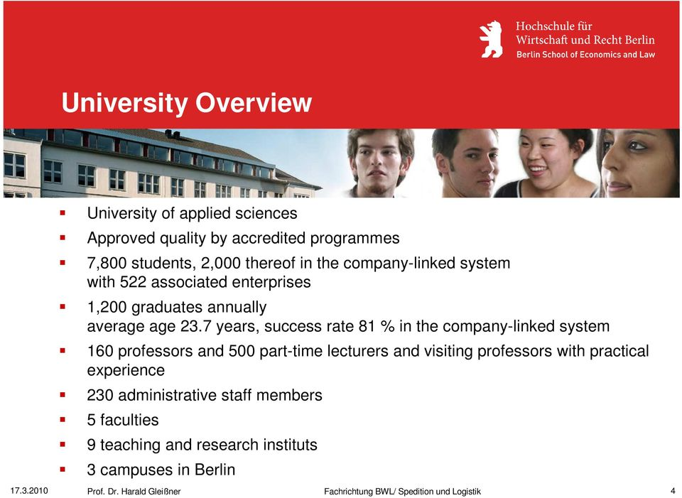 7 years, success rate 81 % in the company-linked system 160 professors and 500 part-time lecturers and visiting