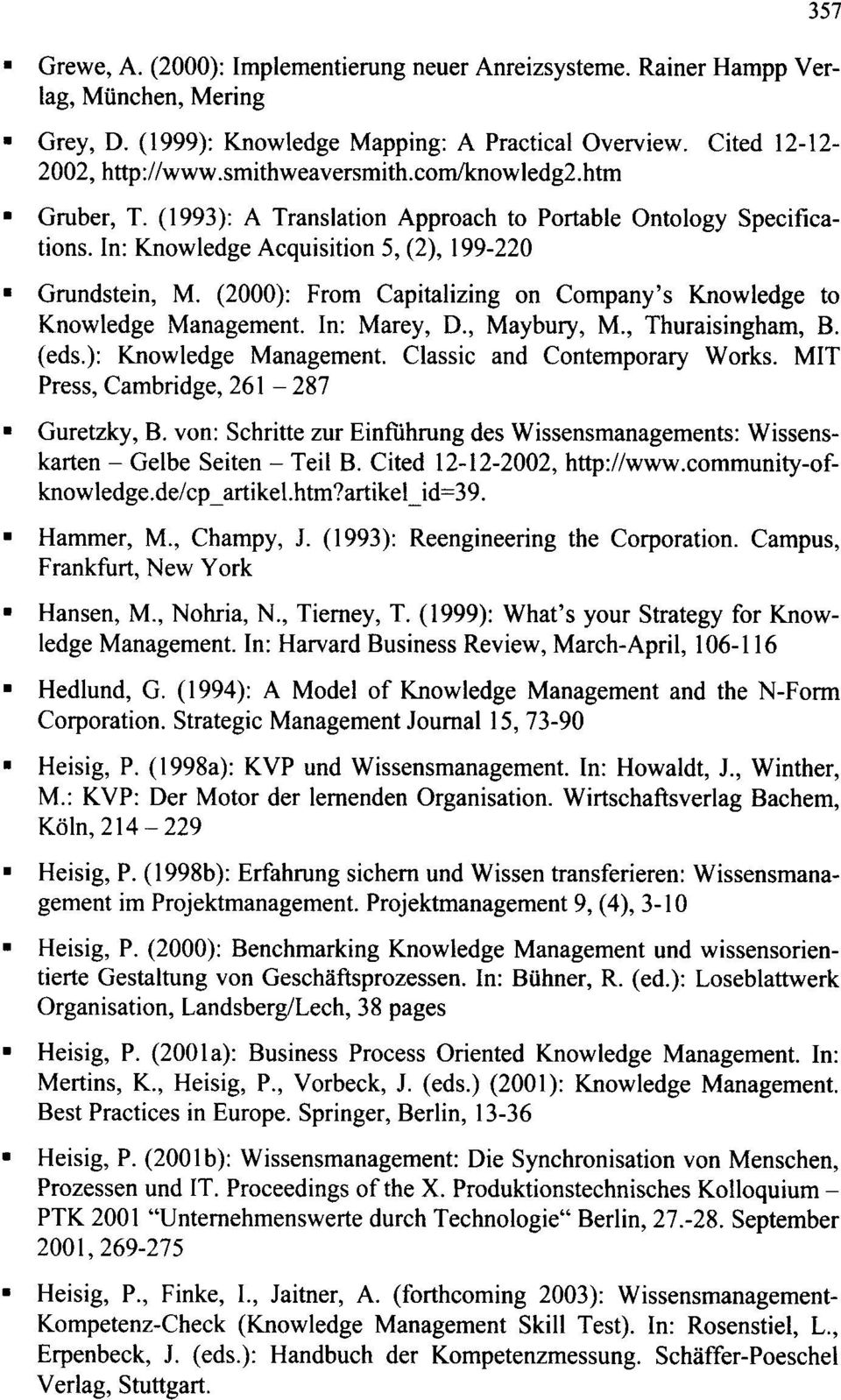 (2000): From Capitalizing on Company's Knowledge to Knowledge Management. In: Marey, D., Maybury, M., Thuraisingham, B. (eds.): Knowledge Management. Classic and Contemporary Works.