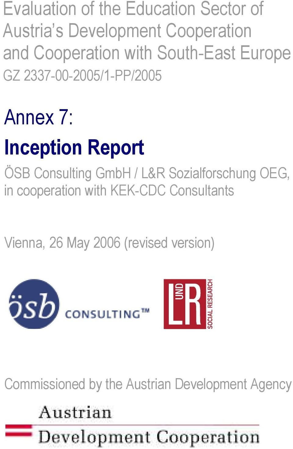 Report ÖSB Consulting GmbH / L&R Sozialforschung OEG, in cooperation with KEK-CDC