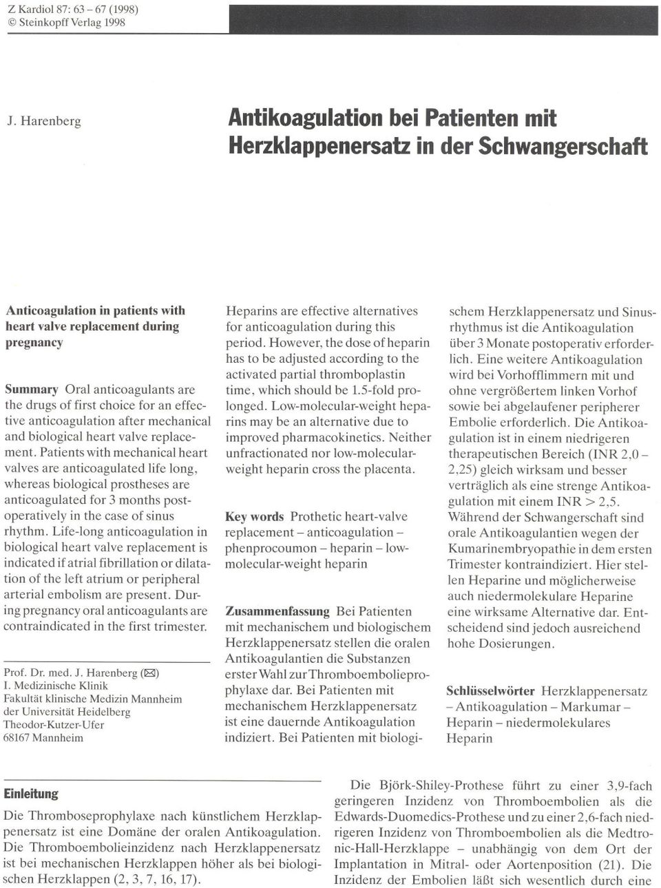 first choice für an effeclive anticoagulation after mechanical and biological heart valve replacement.