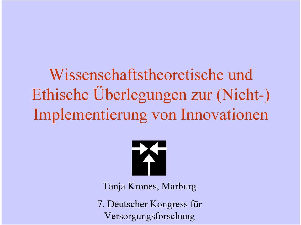 von Innovationen Tanja Krones, Marburg 7.