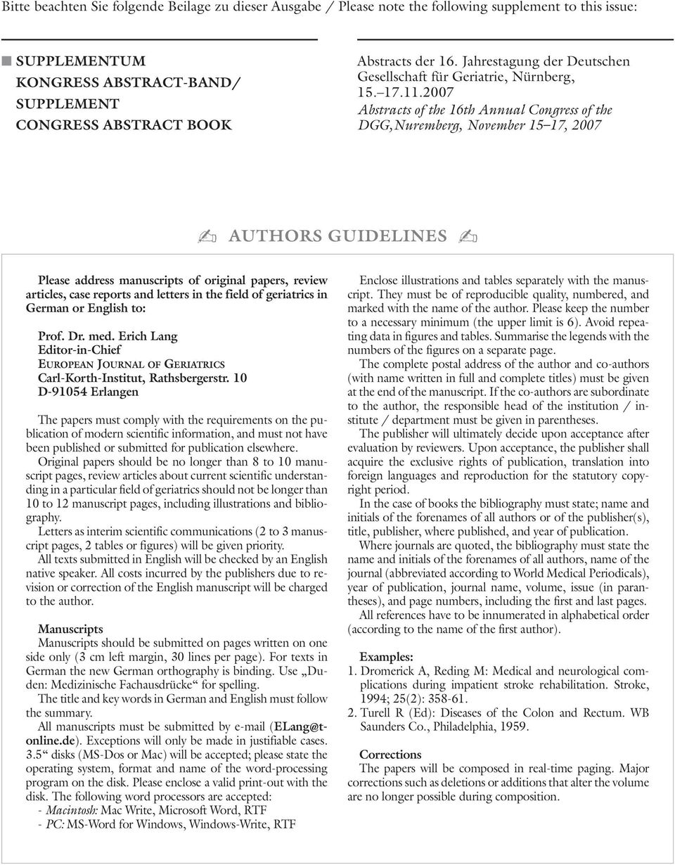 2007 Abstracts of the 16th Annual Congress of the DGG,Nuremberg, November 15 17, 2007 AUTHORS GUIDELINES Please address manuscripts of original papers, review articles, case reports and letters in