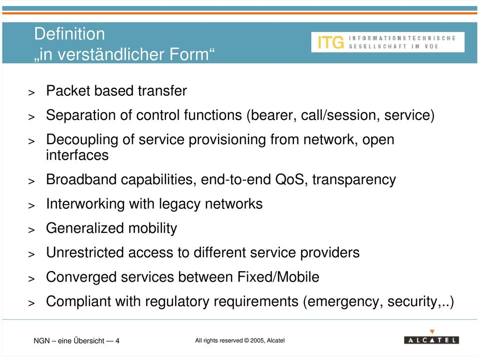 transparency > Interworking with legacy networks > Generalized mobility > Unrestricted access to different service